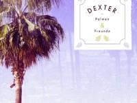 Dexter – Palmen und Freunde (Review)