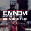 Eminem – Guts Over Fear feat. Sia (Audio)