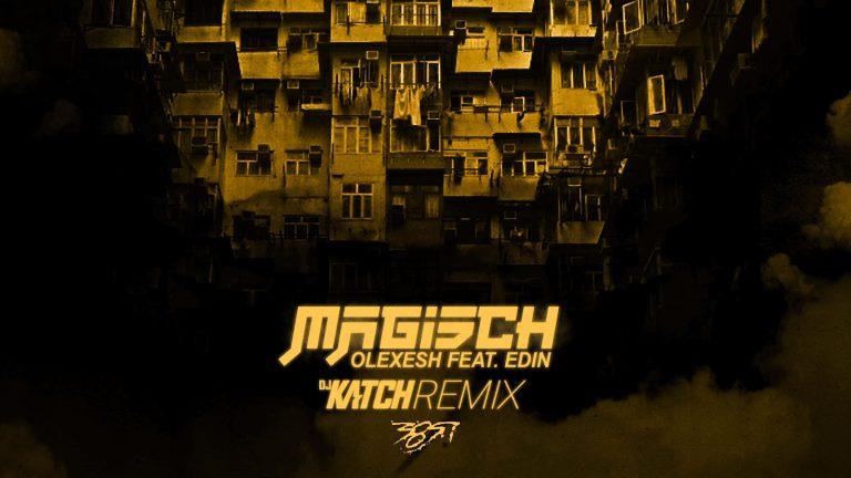 Olexesh feat. Edin – Magisch (DJ Katch-Remix)